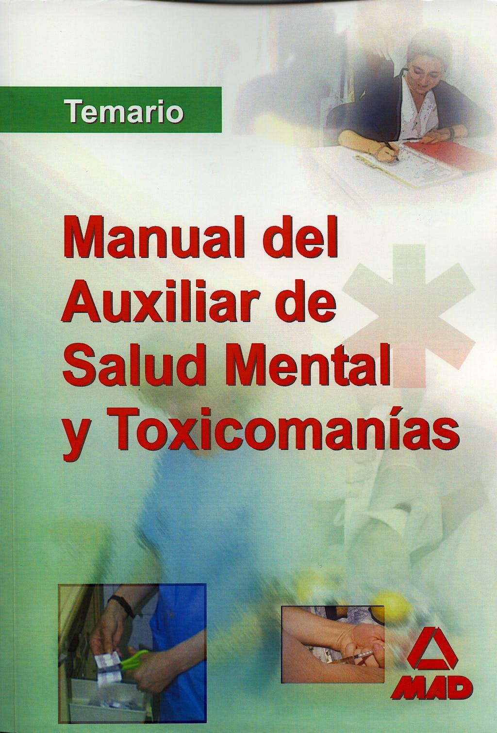 Portada del libro 9788466569378 Manual del Auxiliar de Salud Mental y Toxicomanías. Temario