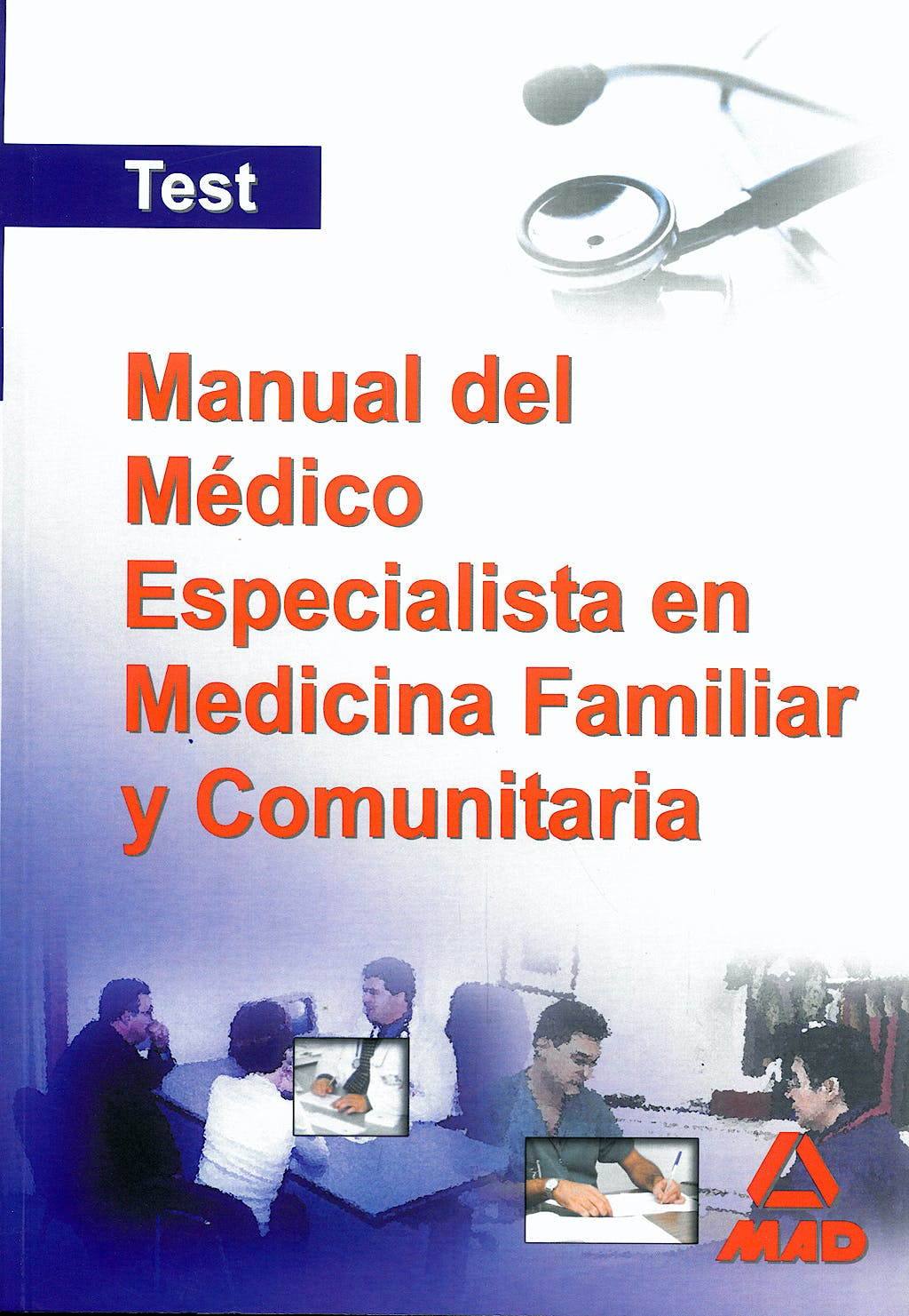 Portada del libro 9788466570930 Manual del Medico Especialista en Medicina Familiar y Comunitaria. Test