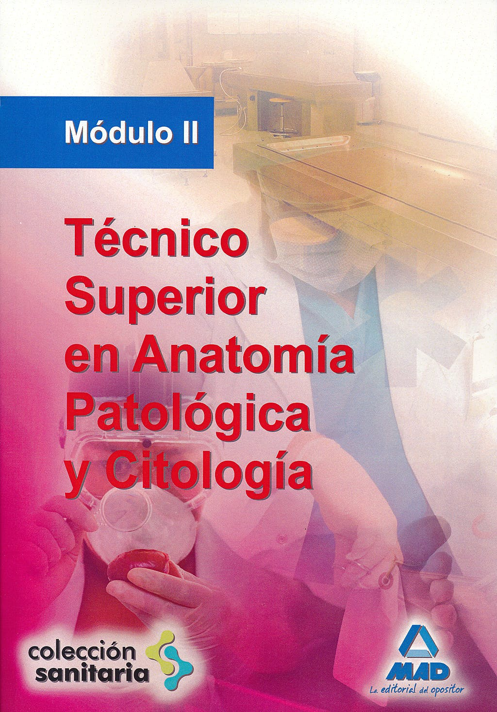 Portada del libro 9788466571326 Tecnico Superior en Anatomia Patologica y Citologia. Modulo II