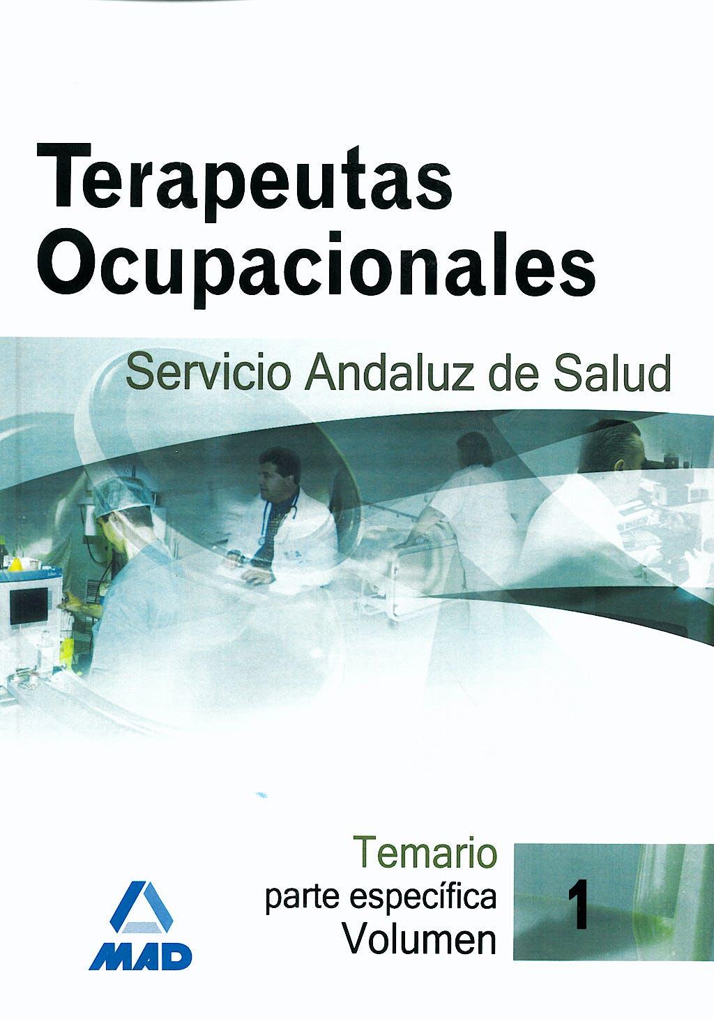 Portada del libro 9788466580380 Terapeutas Ocupacionales Servicio Andaluz de Salud. Temario Parte Especifica, Vol. 1