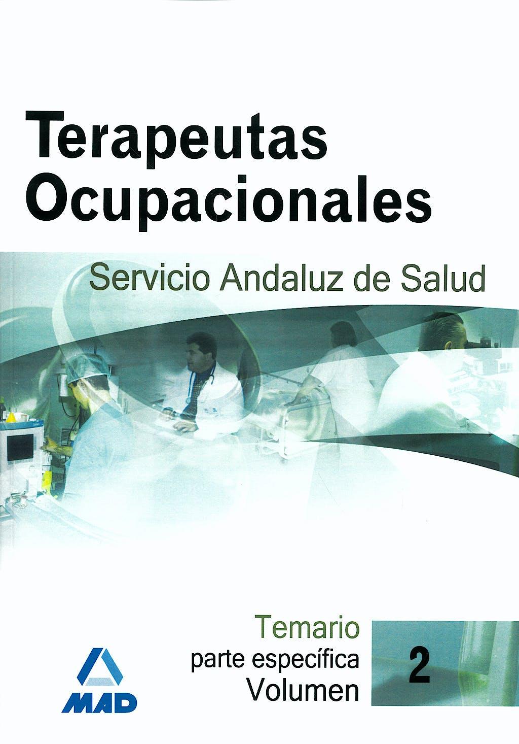 Portada del libro 9788466580397 Terapeutas Ocupacionales Servicio Andaluz de Salud. Temario Parte Especifica, Vol. 2