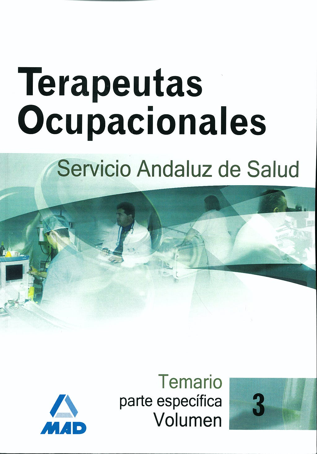 Portada del libro 9788466580410 Terapeutas Ocupacionales Servicio Andaluz de Salud. Temario Parte Especifica, Vol. 3