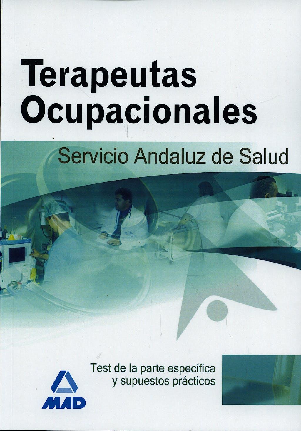 Portada del libro 9788466586887 Terapeutas Ocupacionales Servicio Andaluz de Salud. Test Parte Específica y Supuestos Prácticos