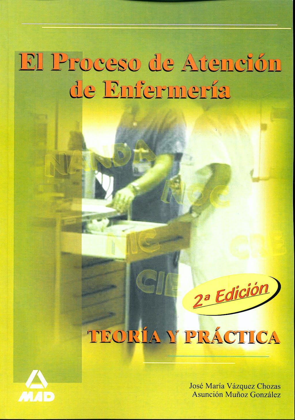 Portada del libro 9788467603088 El Proceso de Atencion de Enfermeria. Teoria y Practica