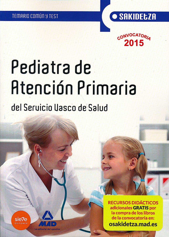 Portada del libro 9788467603712 Pediatra de Atencion Primaria del Servicio Vasco de Salud-Osakidetza. Temario Comun y Test