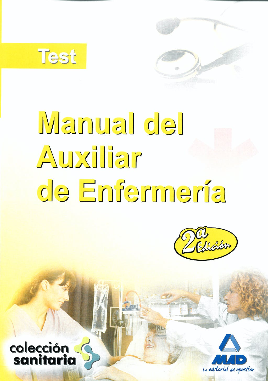 Portada del libro 9788467608540 Manual del Auxiliar de Enfermeria. Test y Examenes de Distintas Convocatorias