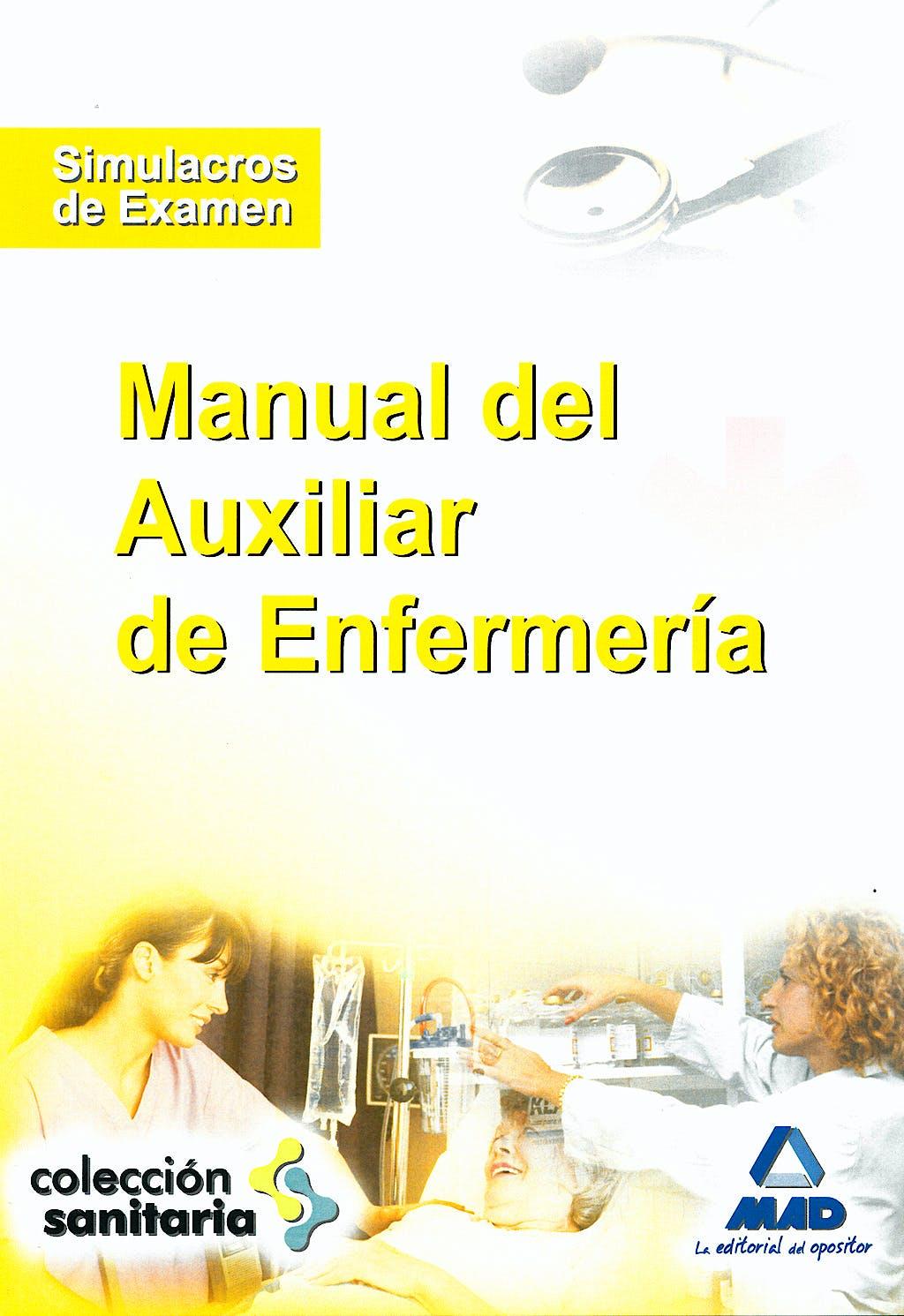 Portada del libro 9788467608557 Manual del Auxiliar de Enfermeria. Simulacros de Examen