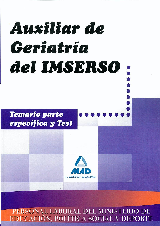 Portada del libro 9788467611465 Auxiliar de Geriatria del Imserso. Temario Parte Especifica y Test