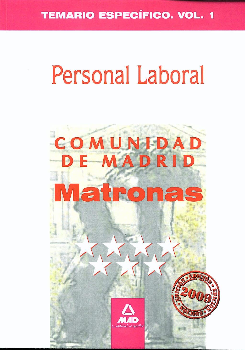 Portada del libro 9788467619539 Personal Laboral de la Comunidad de Madrid. Matronas. Temario Especifico Vol. 1