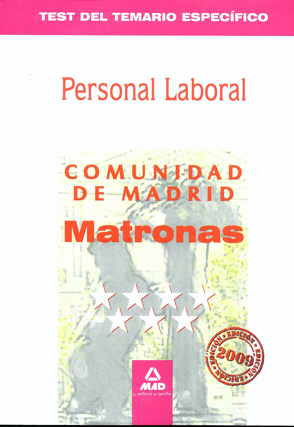 Portada del libro 9788467620313 Personal Laboral de la Comunidad de Madrid. Matronas. Test del Temario Especifico