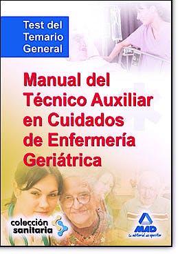 Portada del libro 9788467620849 Manual del Tecnico Auxiliar en Cuidados de Enfermeria Geriatrico. Test de Temario General