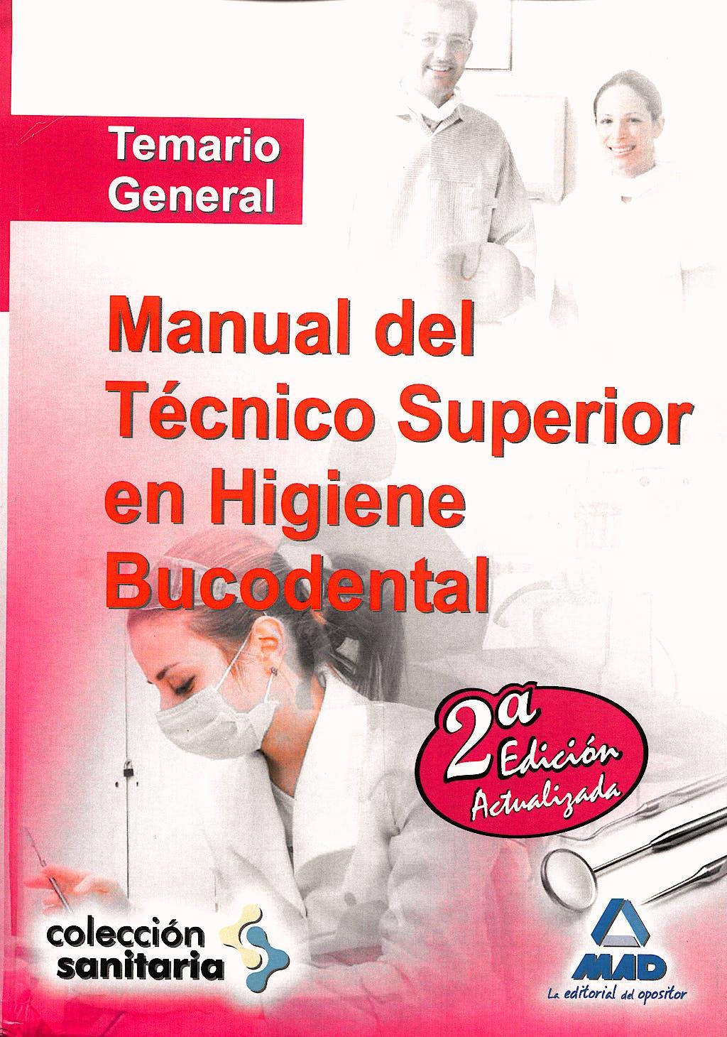 Portada del libro 9788467621235 Manual del Técnico Superior en Higiene Bucodental. Temario General