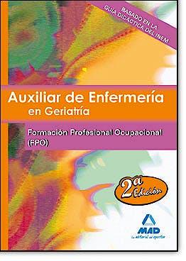Portada del libro 9788467621280 Auxiliar de Enfermeria en Geriatria. Temario de Formacion Profesional Ocupacional
