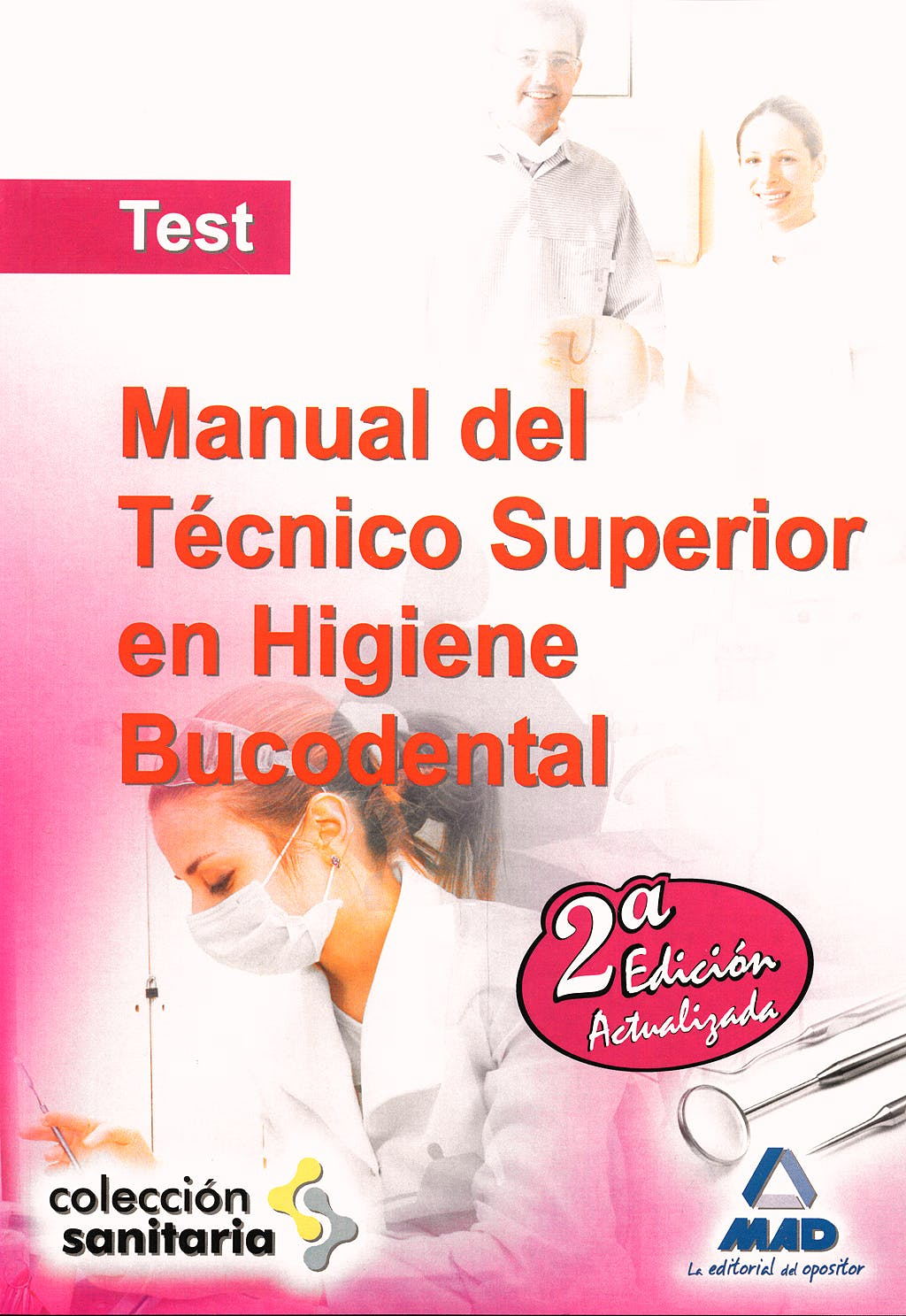Portada del libro 9788467621600 Manual del Técnico Superior en Higiene Bucodental. Test