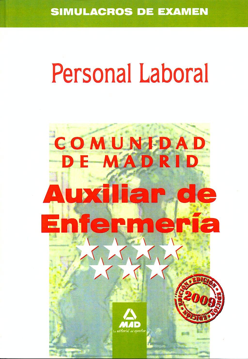 Portada del libro 9788467625554 Personal Laboral de la Comunidad de Madrid. Auxiliar de Enfermeria. Simulacros de Examen