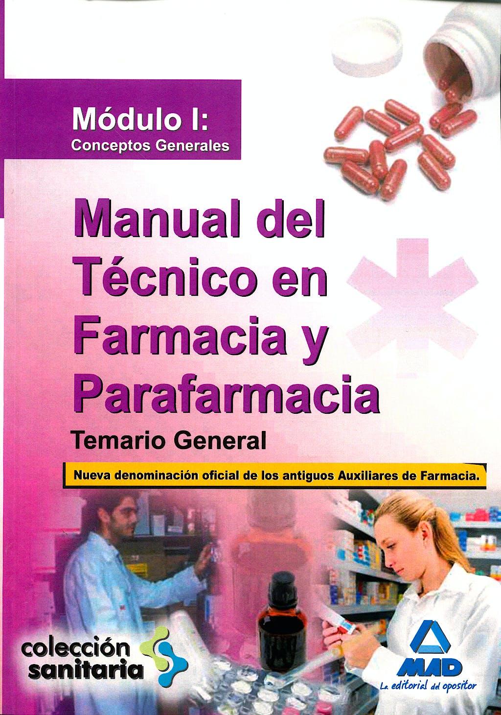Portada del libro 9788467626322 Manual del Tecnico en Farmacia y Parafarmacia. Temario General. Modulo I: Conceptos Generales