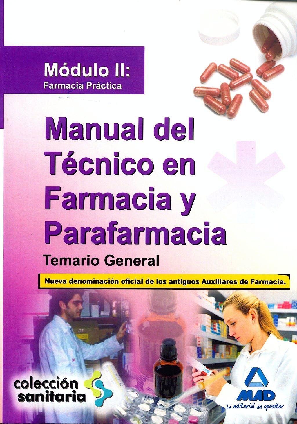 Portada del libro 9788467626339 Manual del Tecnico en Farmacia y Parafarmacia. Temario General. Modulo Ii. Farmacia Practica