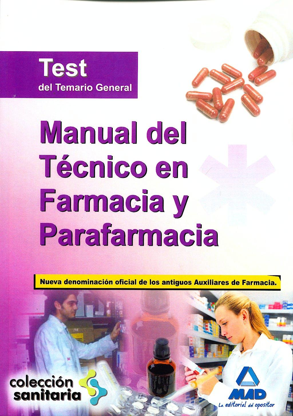 Portada del libro 9788467630824 Manual del Tecnico en Farmacia y Parafarmacia. Test del Temario General