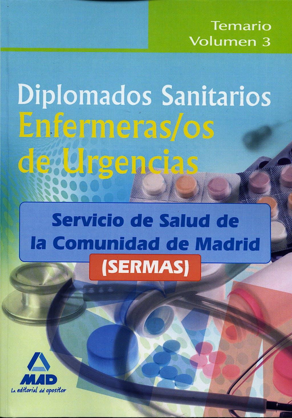 Portada del libro 9788467634655 Diplomados Sanitarios Enfermeras/os de Urgencias, Sermas. Temario Vol. 3