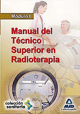 Portada del libro 9788467644227 Manual del Tecnico Superior en Radioterapia. Modulo I