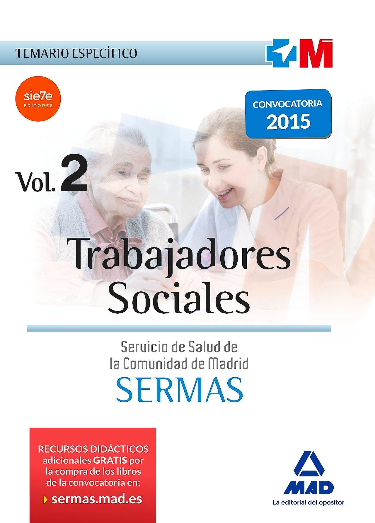 Portada del libro 9788467656152 Trabajadores Sociales Servicio de Salud de la Comunidad de Madrid (Sermas). Temario Especifico, Vol. 2