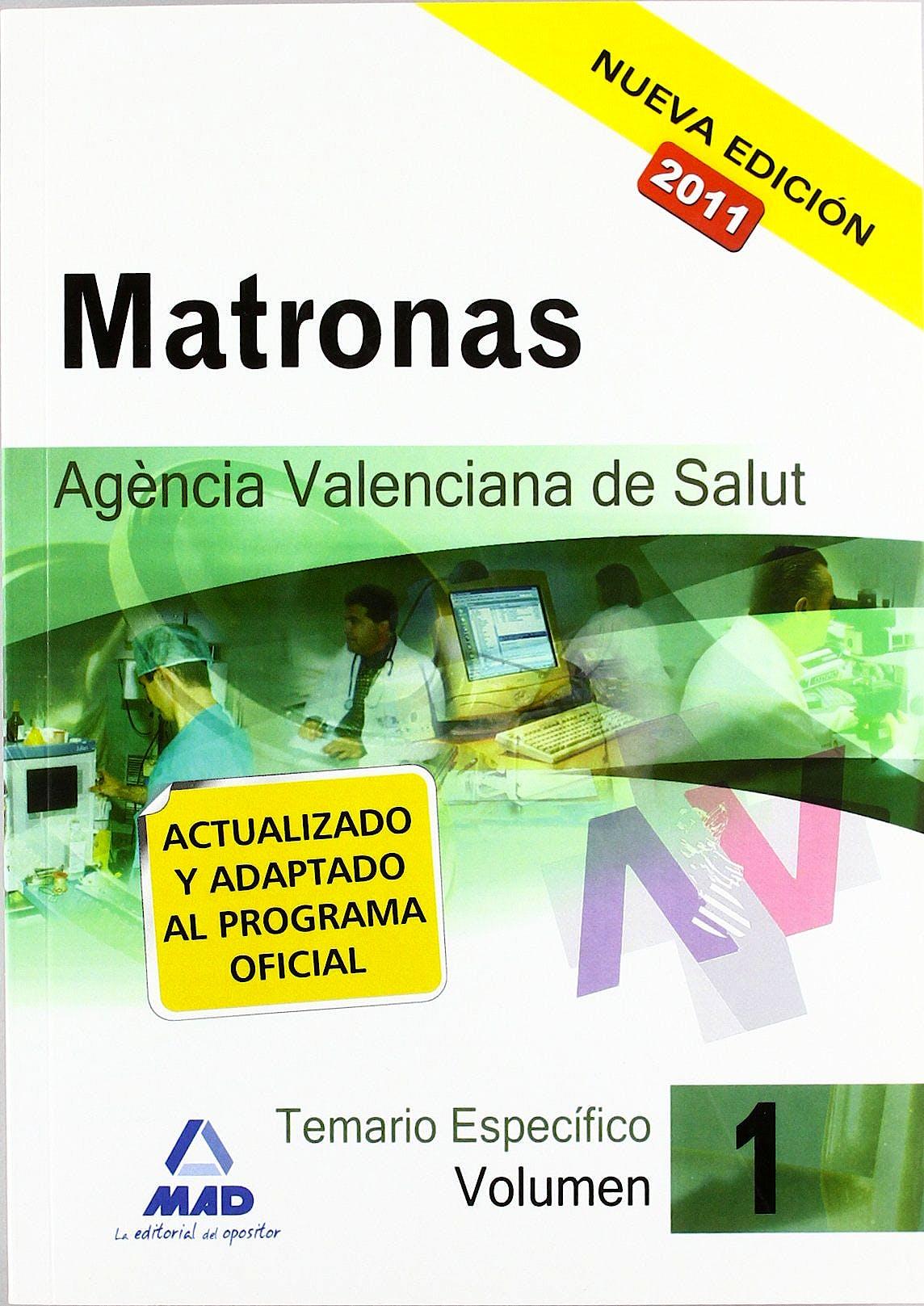 Portada del libro 9788467659993 Matronas Agencia Valenciana de Salut. Temario Especifico, Vol. 1