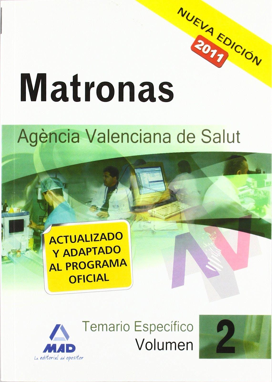 Portada del libro 9788467660005 Matronas Agencia Valenciana de Salut. Temario Especifico, Vol. 2