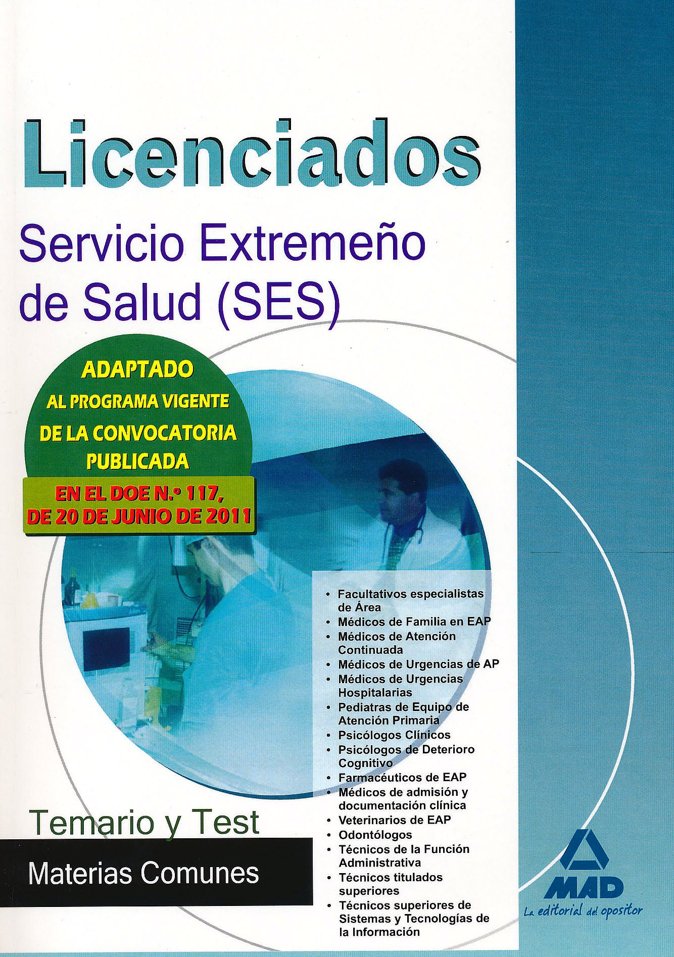 Portada del libro 9788467665093 Licenciados del Servicio Extremeño de Salud (Ses). Temario y Test Materias Comunes