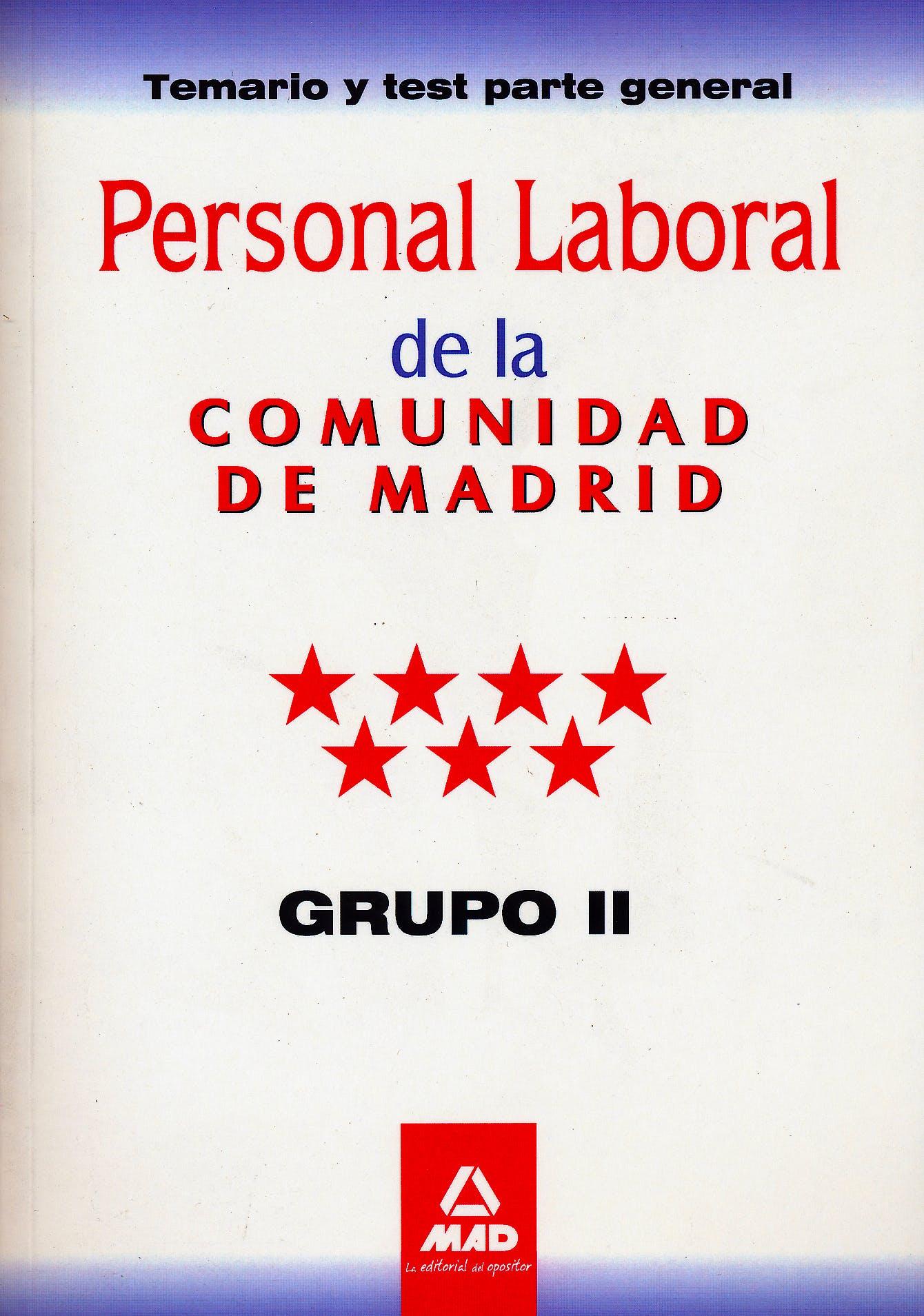 Portada del libro 9788467670721 Personal Laboral de la Comunidad de Madrid. Grupo Ii. Temario y Test Parte General