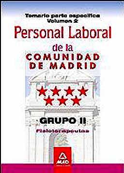Portada del libro 9788467671728 Personal Laboral de la Comunidad de Madrid. Grupo Ii. Fisioterapeutas. Temario Parte Especifica, Vol. II