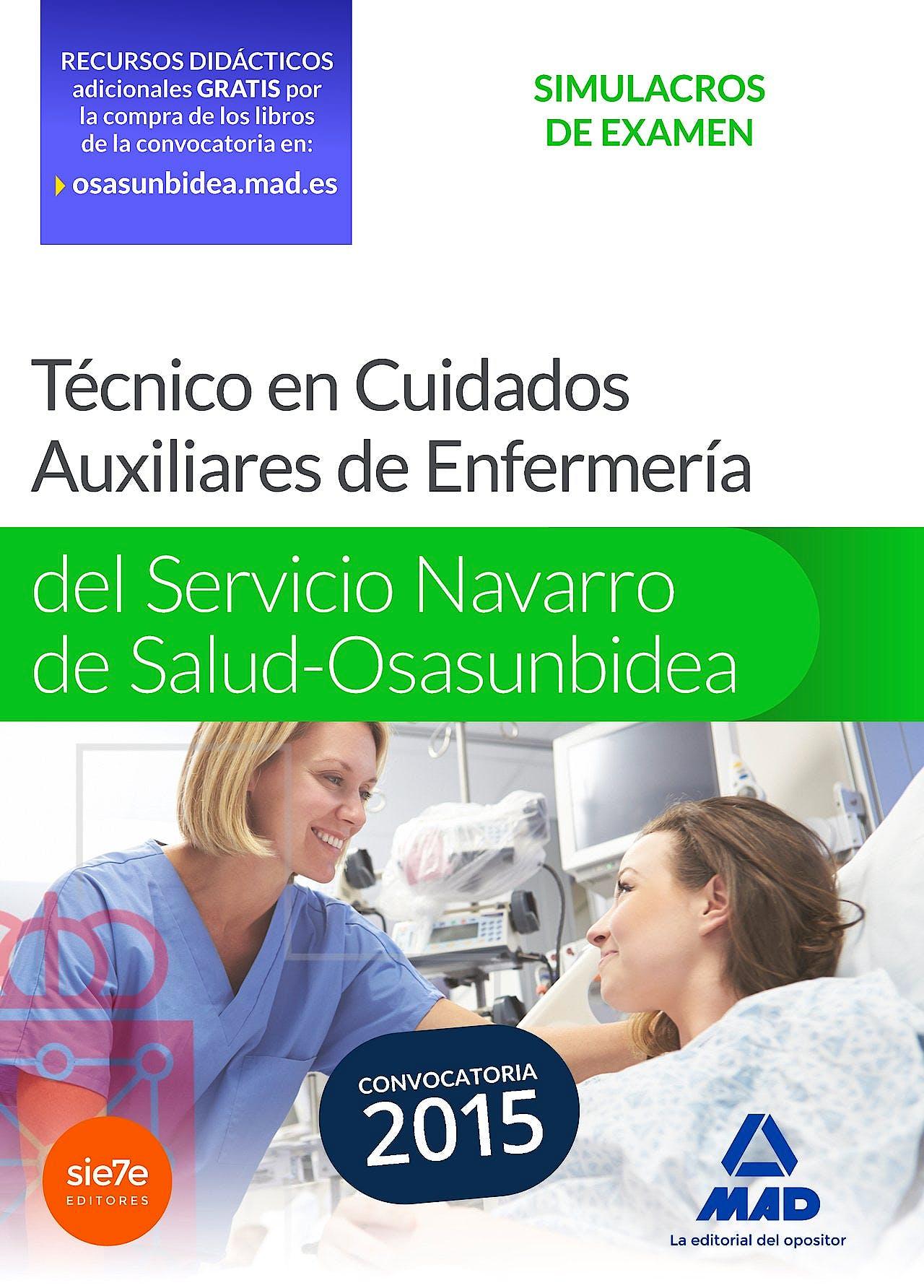 Portada del libro 9788467672169 Tecnico en Cuidados Auxiliares de Enfermeria del Servicio Navarro de Salud-Osasunbidea. Simulacros Examen