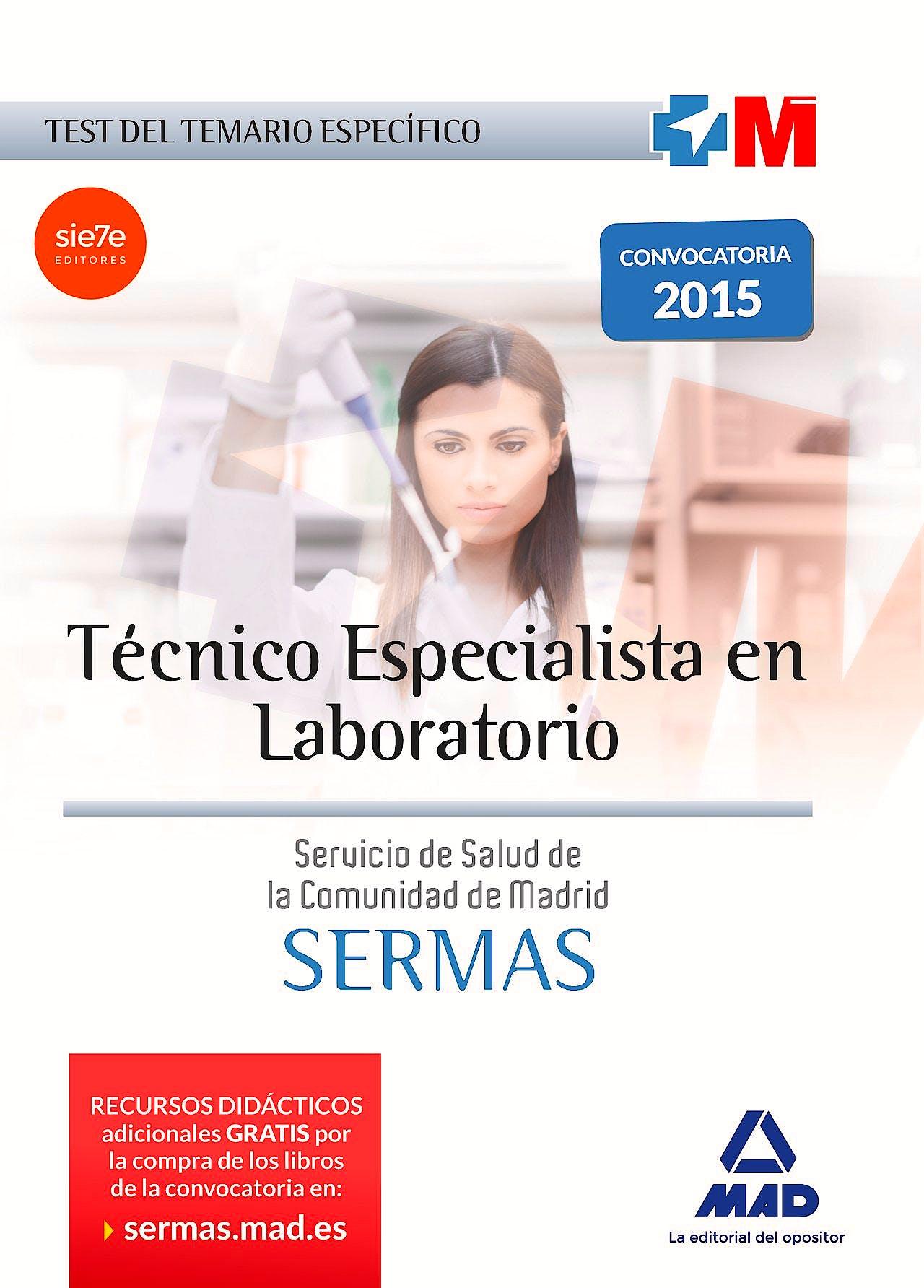 Portada del libro 9788467673654 Técnico Especialista en Laboratorio Servicio de Salud de la Comunidad de Madrid (SERMAS). Test del Temario Específico