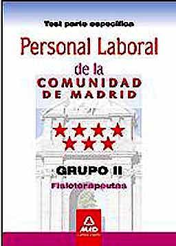Portada del libro 9788467673791 Personal Laboral de la Comunidad de Madrid. Grupo Ii. Fisioterapeutas. Test Parte Especifica