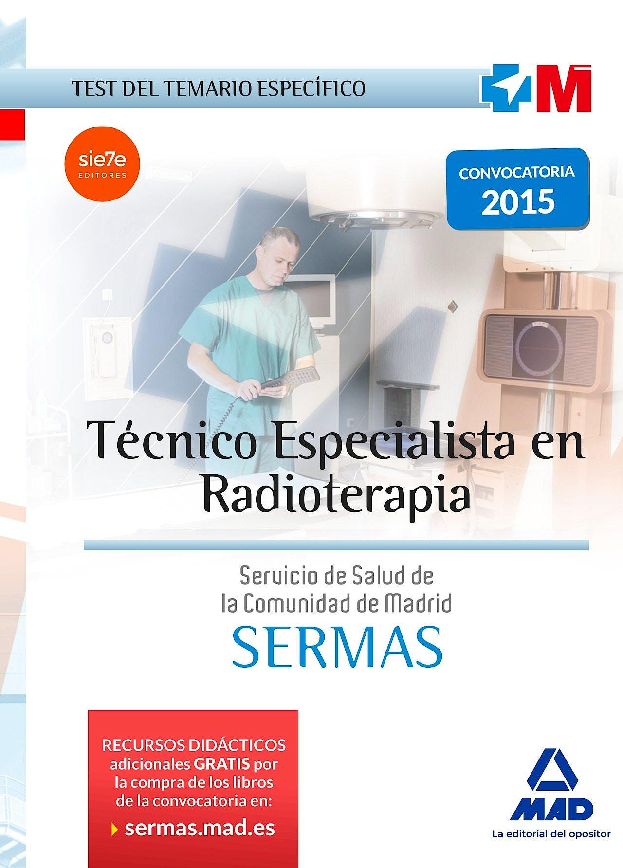 Portada del libro 9788467674422 Tecnico Especialista en Radioterapia Servicio de Salud de la Comunidad de Madrid (Sermas). Test del Temario Especifico