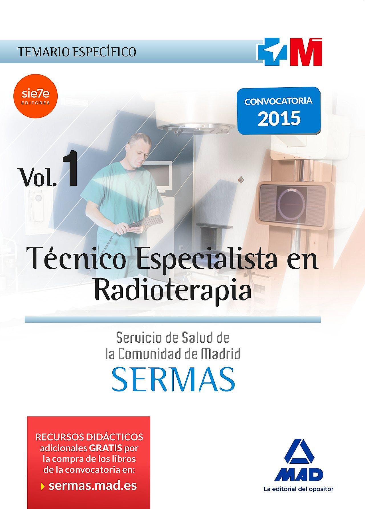 Portada del libro 9788467674477 Tecnico Especialista en Radioterapia del Servicio de Salud de la Comunidad de Madrid (Sermas). Temario Especifico, Vol. 1