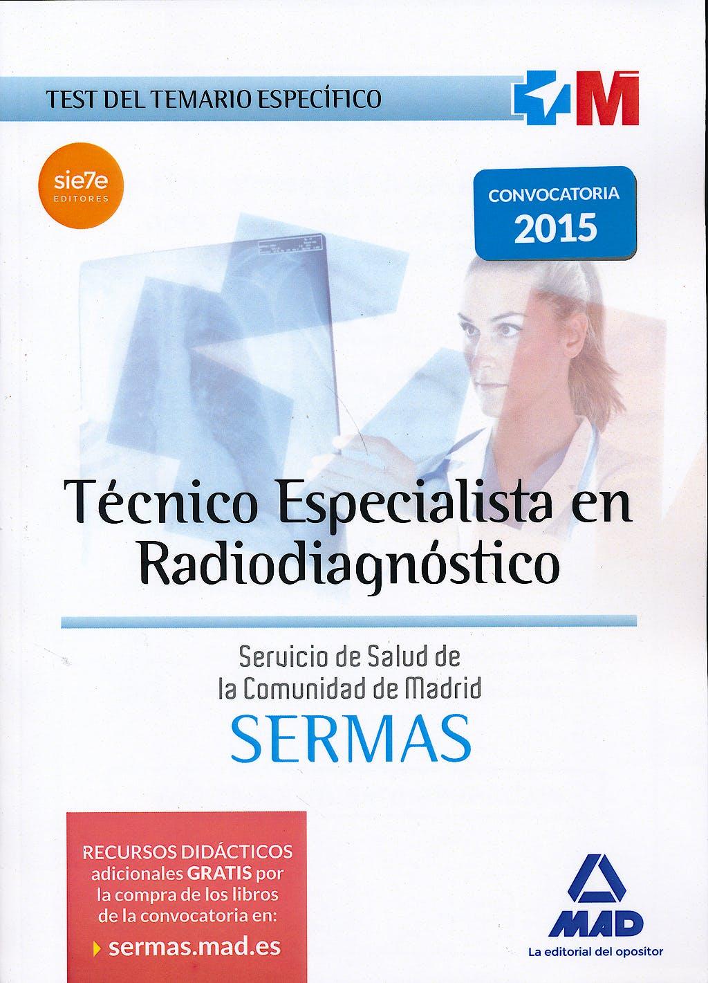 Portada del libro 9788467674552 Técnico Especialista en Radiodiagnóstico Servicio de Salud de la Comunidad de Madrid (SERMAS). Test del Temario Específico