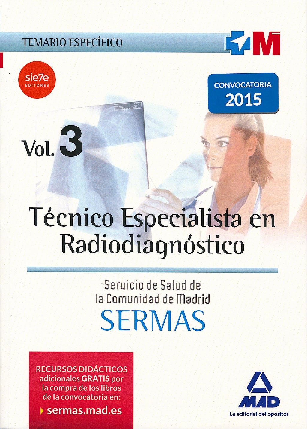 Portada del libro 9788467674613 Técnico Especialista en Radiodiagnóstico Servicio de Salud de la Comunidad de Madrid (SERMAS). Temario Específico, Vol. 3