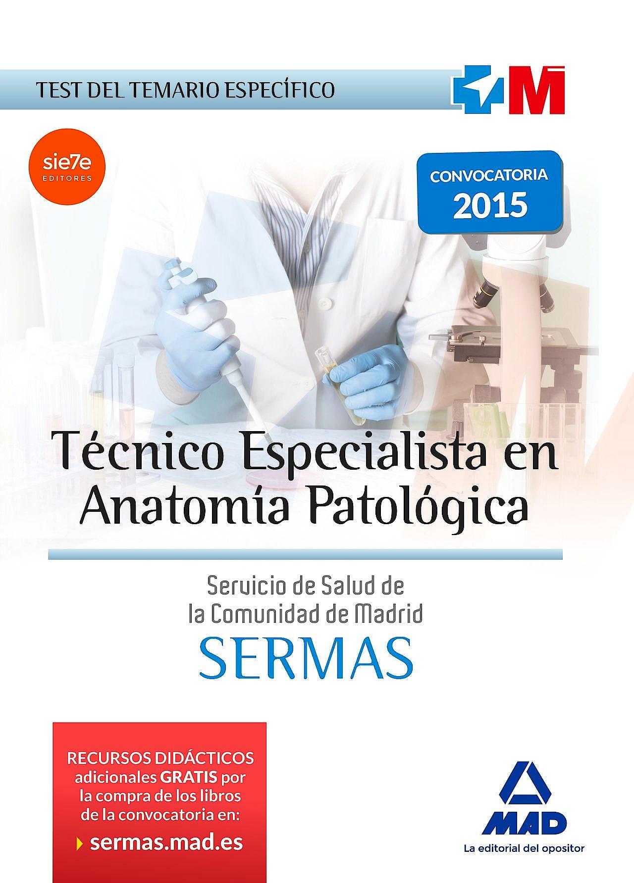 Portada del libro 9788467674712 Técnico Especialista en Anatomía Patológica Servicio de Salud de la Comunidad de Madrid (SERMAS). Test del Temario Específico