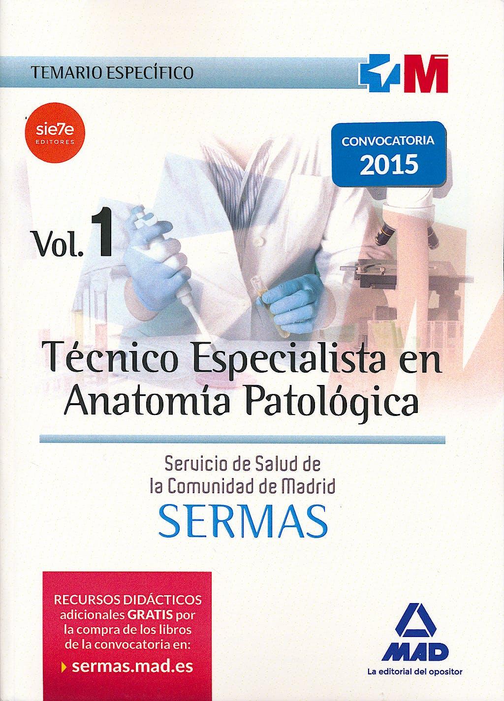 Portada del libro 9788467676389 Técnico Especialista en Anatomía Patológica Servicio de Salud de la Comunidad de Madrid (SERMAS). Temario Específico, Vol. 1
