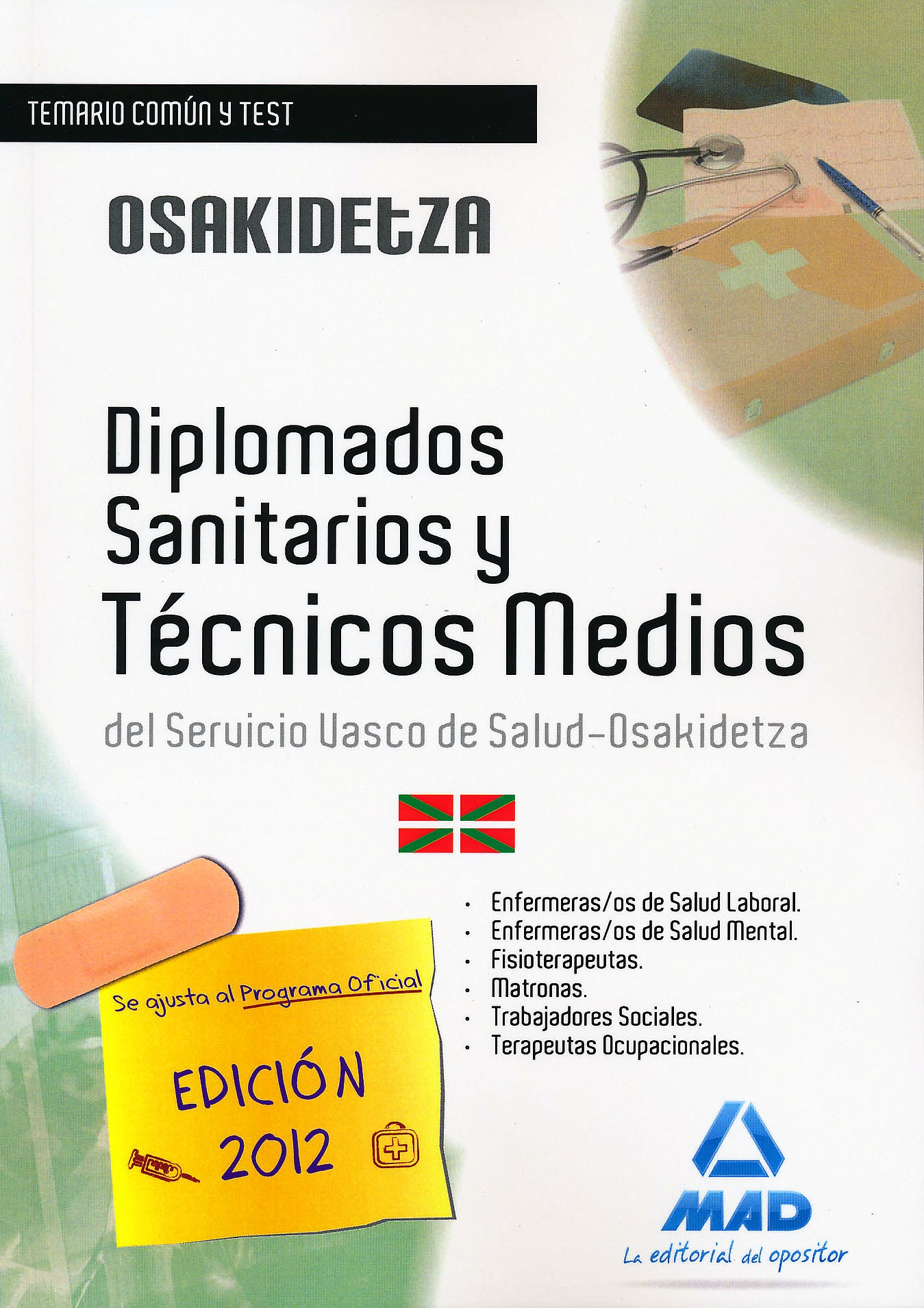Portada del libro 9788467676952 Diplomados Sanitarios y Tecnicos Medios del Servicio Vasco de Salud-Osakidetza. Temario Comun y Test
