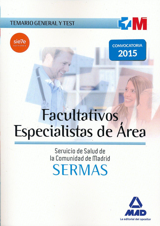 Portada del libro 9788467680287 Facultativos Especialistas de Área Servicio de Salud de la Comunidad de Madrid (SERMAS). Temario General y Test