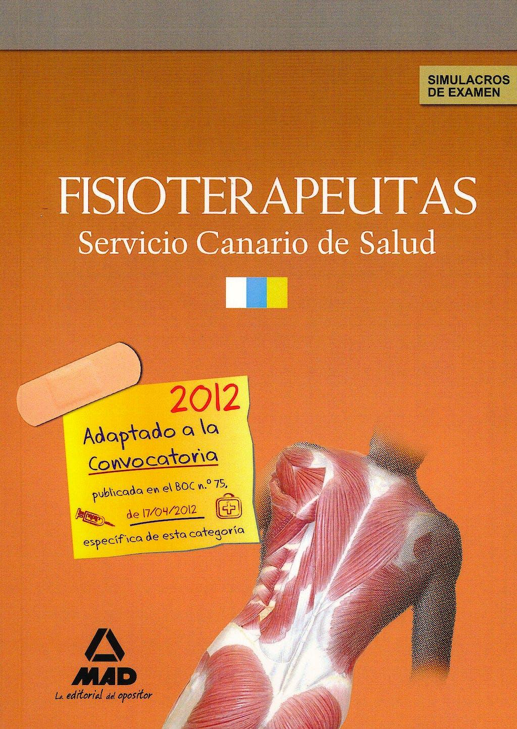Portada del libro 9788467682731 Fisioterapeutas Servicio Canario de Salud (SCS). Simulacros de Examen