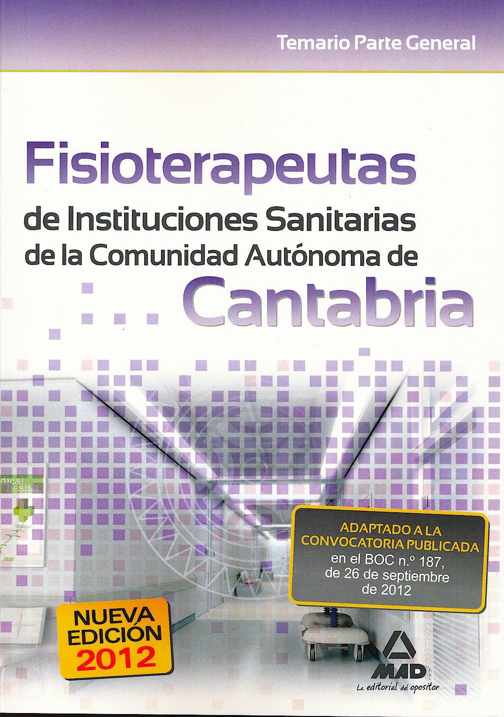 Portada del libro 9788467686418 Fisioterapeutas de Instituciones Sanitarias de la Comunidad Autonoma de Cantabria. Temario Parte General