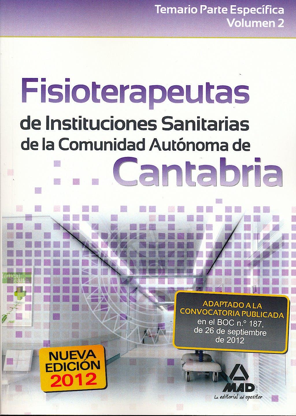 Portada del libro 9788467686906 Fisioterapeutas de Instituciones Sanitarias de la Comunidad Autonoma de Cantabria. Temario Parte Especifica, Vol. II