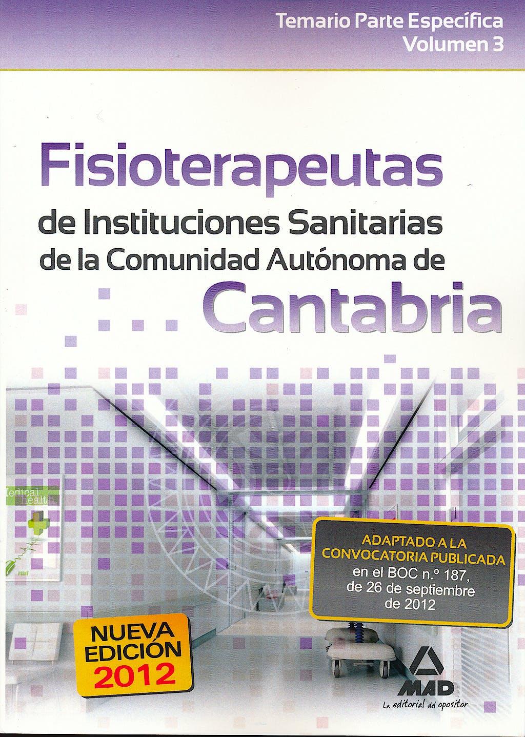 Portada del libro 9788467686913 Fisioterapeutas de Instituciones Sanitarias de la Comunidad Autonoma de Cantabria. Temario Parte Especifica, Vol. III