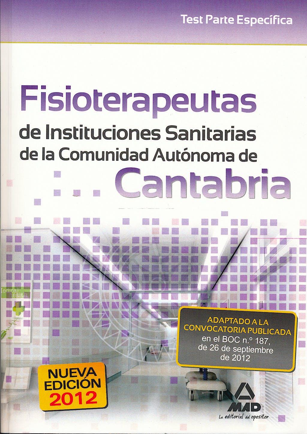 Portada del libro 9788467687552 Fisioterapeutas de Instituciones Sanitarias de la Comunidad Autonoma de Cantabria. Test Parte Especifica