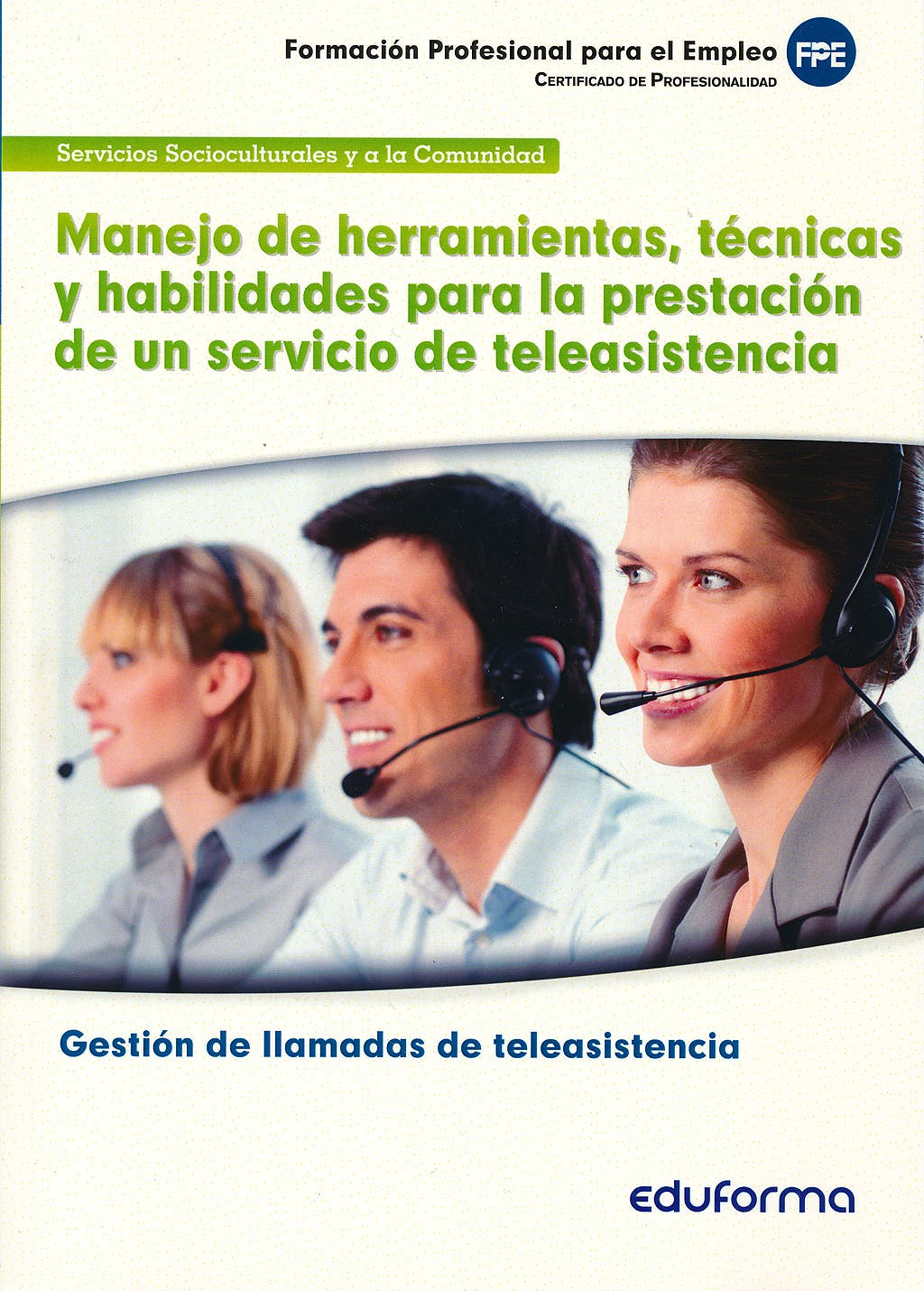 Portada del libro 9788467689822 Manejo de Herramientas, Tecnicas y Habilidades para la Prestación de un Servicio de Teleasistencia