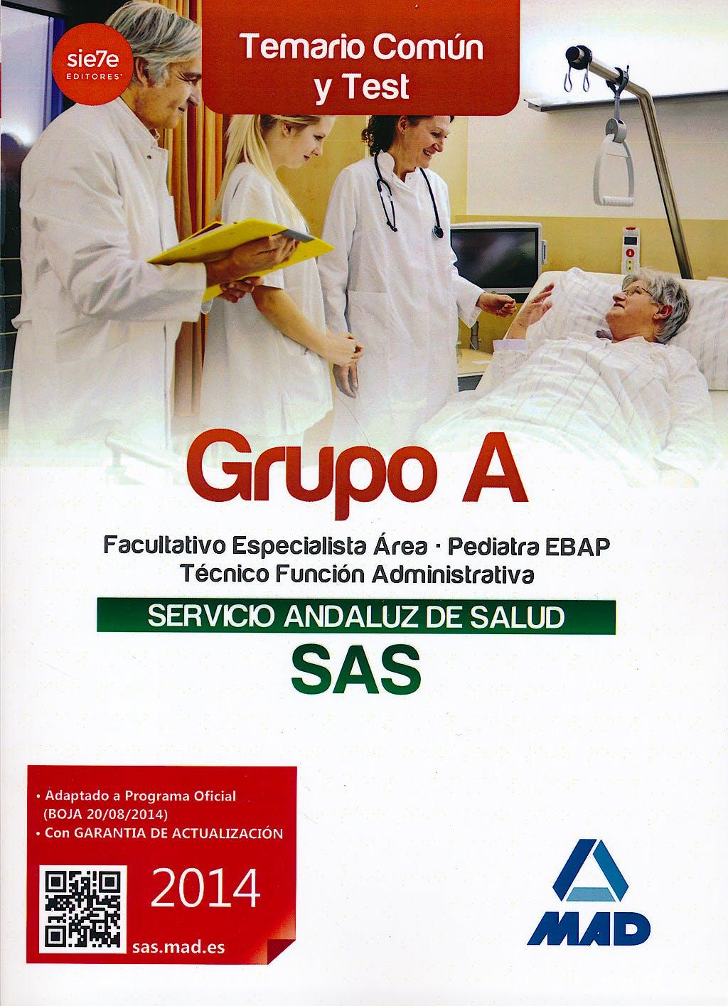 Portada del libro 9788467698169 Grupo a del Servicio Andaluz de Salud (Sas). Temario Comun y Test