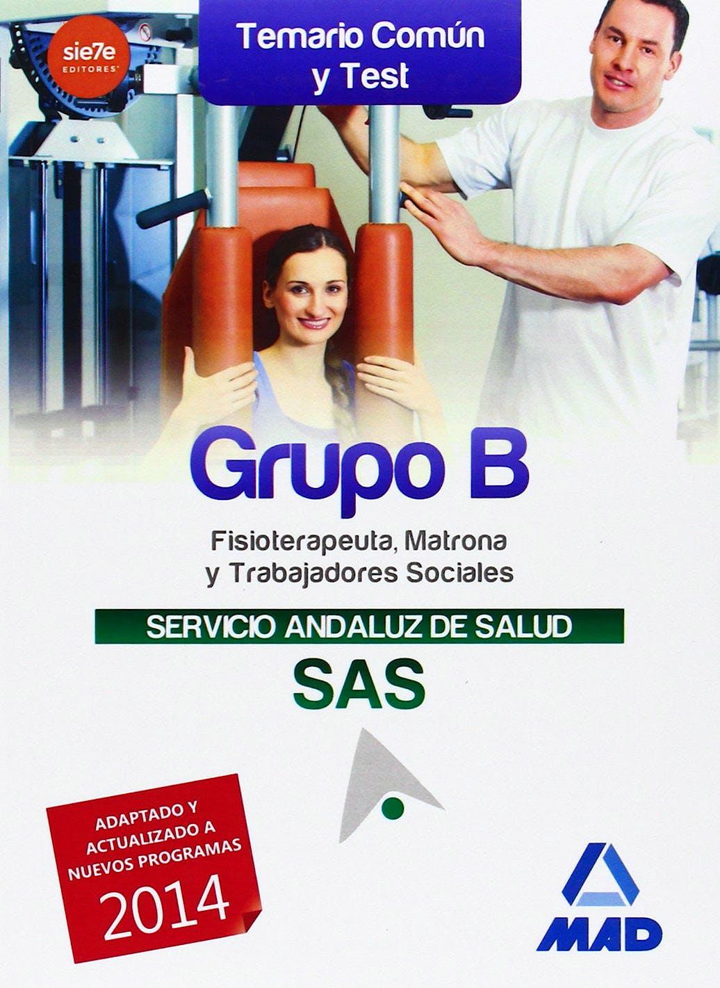 Portada del libro 9788467698206 Grupo B del Servicio Andaluz de Salud (Sas). Temario Comun y Test