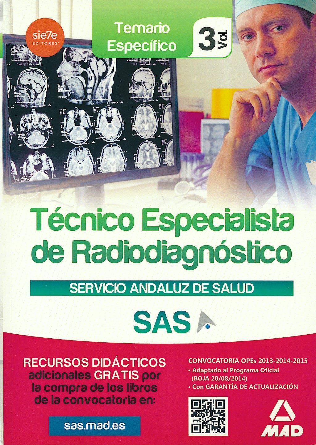 Portada del libro 9788467699630 Tecnico Especialista de Radiodiagnostico Servicio Andaluz de Salud (Sas). Temario Especifico, Vol. 3